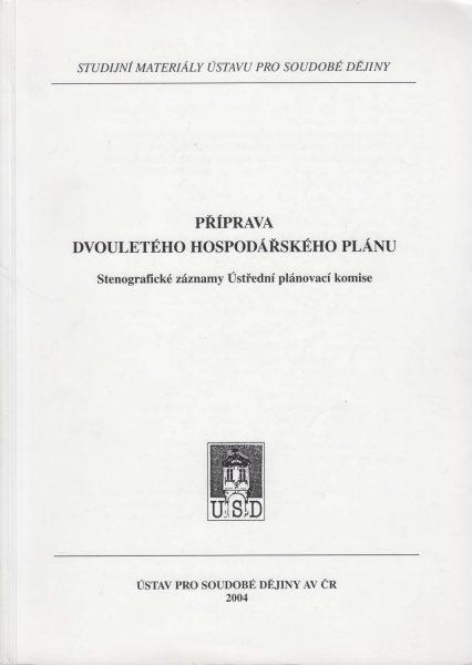 Příprava dvouletého hospodářského plánu. Stenografické záznamy Ústřední plánovací komise