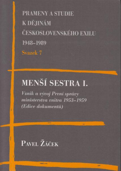 Menší sestra. Vznik a vývoj První správy ministerstva vnitra 1953–1959. Edice dokumentů