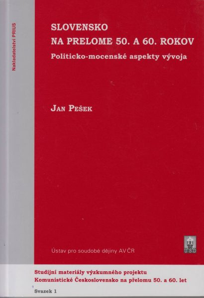 Slovensko na prelome 50. a 60. rokov. Politicko-mocenské aspekty vývoja