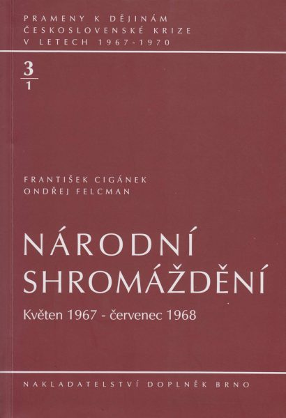 Prameny k dějinám československé krize v letech 1967–1970. Národní shromáždění květen 1967 – červenec 1968