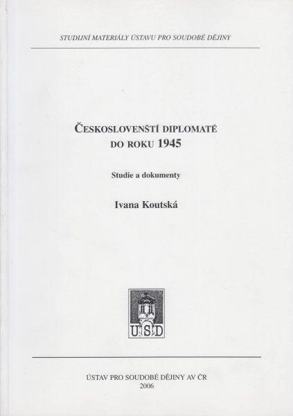 Českoslovenští diplomaté do roku 1945. Studie a dokumenty