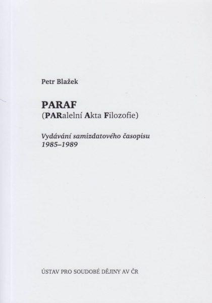 Paraf (Paralelní Akta Filozofie). Vydávání samizdatového časopisu 1985–1989
