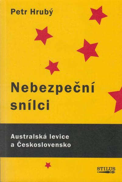 Nebezpeční snílci. Australská levice a Československo