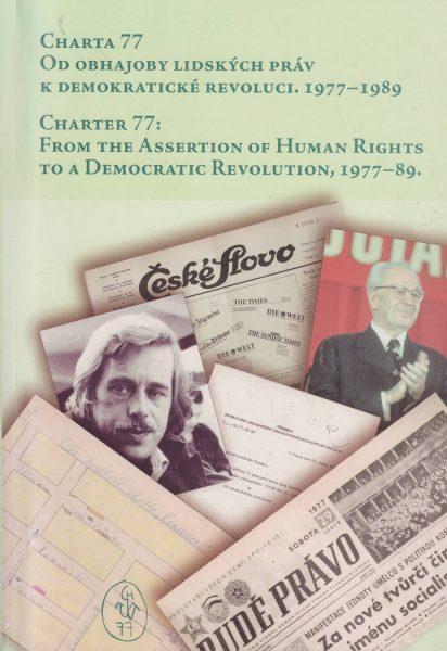 Charta 77. Od obhajoby lidských práv k demokratické revoluci 1977–1989