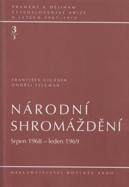 Prameny k dějinám československé krize v letech 1967–1970. Národní shromáždění srpen 1968 – leden 1969