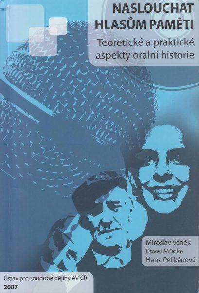 Naslouchat hlasům paměti. Teoretické a praktické aspekty orální historie