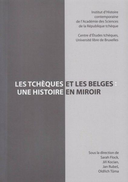 Les Tchèques et les Belges. Une Historie en Miroir