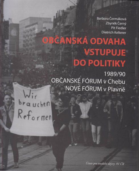 Občanská odvaha vstupuje do politiky. 1989/90 – Občanské fórum v Chebu – Nové fórum v Plavně
