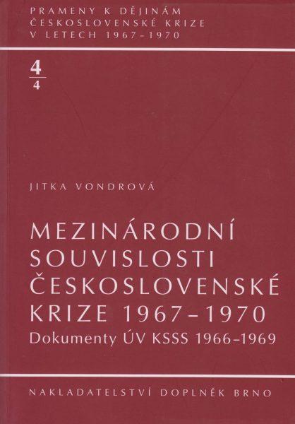 Prameny k dějinám československé krize v letech 1967–1970. Mezinárodní souvislosti československé krize 1967–1970. Dokumenty ÚV KSSS 1966–1969