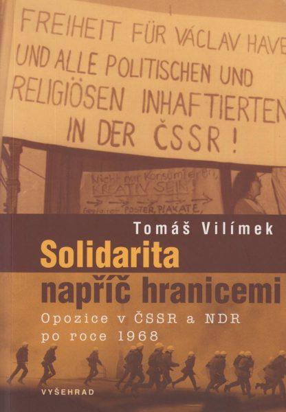 Solidarita napříč hranicemi. Opozice v ČSSR a NDR po roce 1968