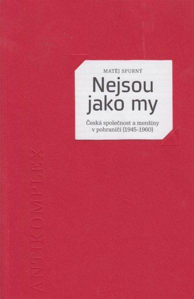 Nejsou jako my. Česká společnost a menšiny v pohraničí 1945–1960