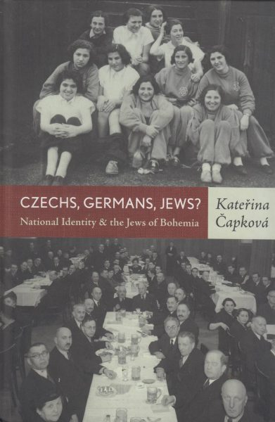 Czechs, Germans, Jews? National Identity and the Jews of Bohemia