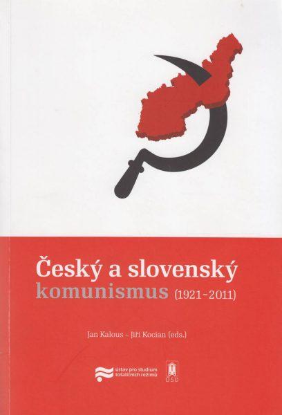 Český a slovenský komunismus 1921–2011