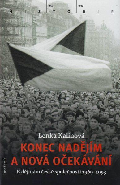 Konec nadějím a nová očekávání. K dějinám české společnosti 1969–1993