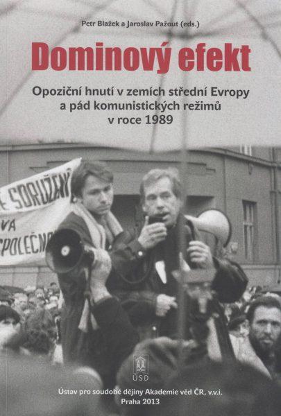 Dominový efekt. Opoziční hnutí v zemích střední Evropy a pád komunistických režimů v roce 1989