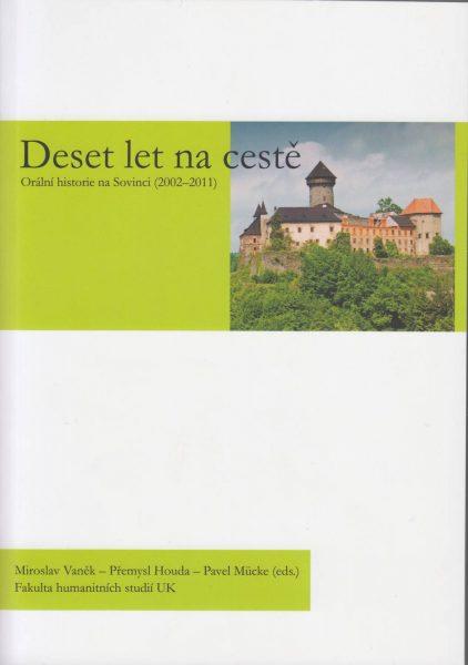 Deset let na cestě. Orální historie na Sovinci 2002–2011