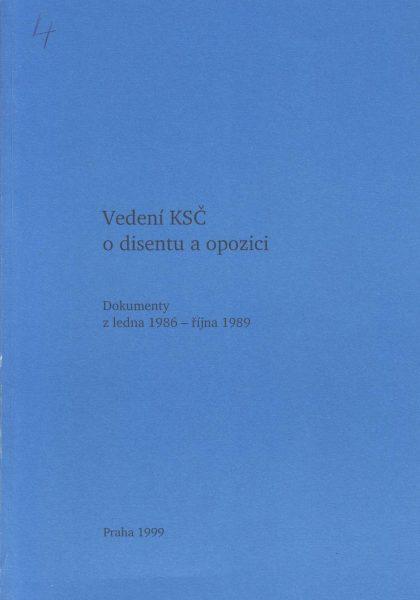 Vedení KSČ o disentu a opozici. Dokumenty z ledna 1986 – října 1989
