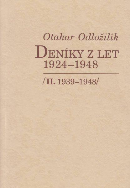 Otakar Odložilík. Deníky z let 1924–1948. Díl 2. 1939–1948