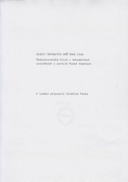 Dvacet srpnových dnů roku 1968. Československá krize v dokumentech uvolněných z archivů Ruské federace