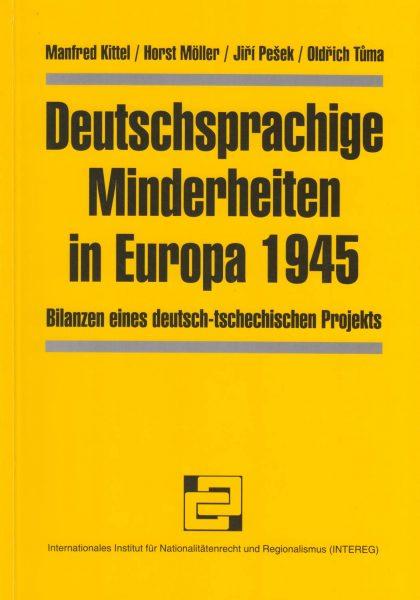 Deutschsprachige Minderheiten in Europa 1945. Bilanzen eines deutsch-tschechischen Projekts