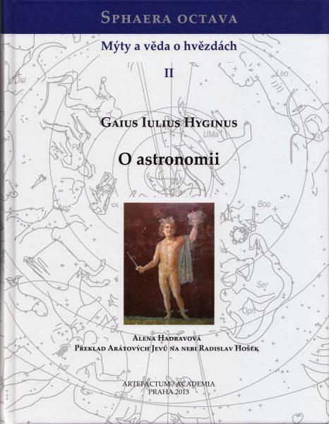 Sphaera octava. Mýty a věda o hvězdách II. Gaius Iulius Hyginus: O astronomii