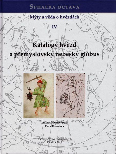 Sphaera octava. Mýty a věda o hvězdách IV. Katalogy hvězd a přemyslovský nebeský glóbus