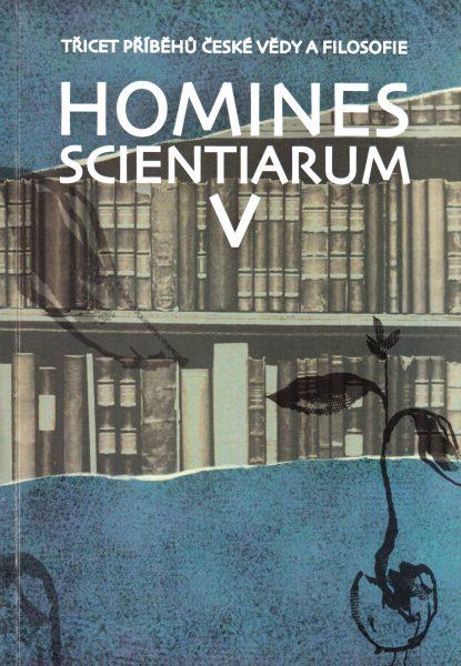 Homines scientiarum. Třicet příběhů české vědy a filosofie