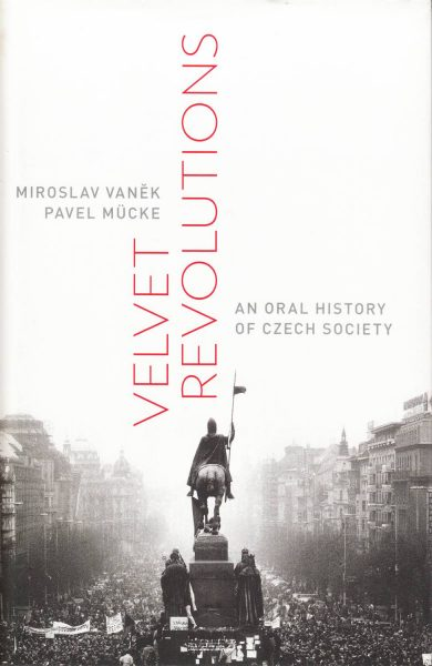 Velvet revolutions. An oral history of Czech society