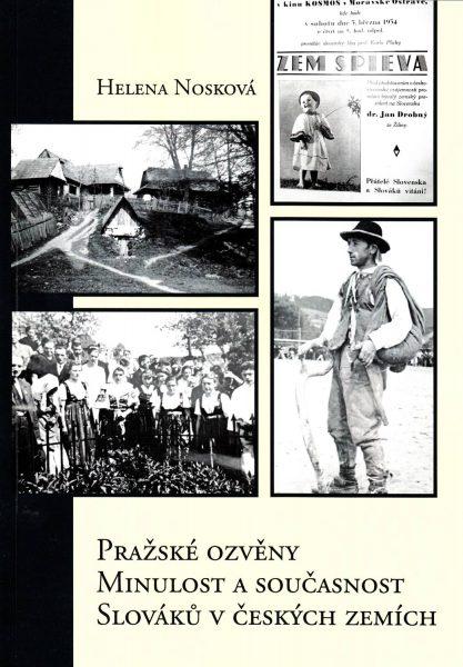 Pražské ozvěny. Minulost a současnost Slováků v českých zemích