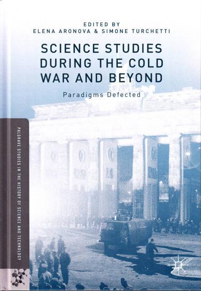 Science studies during the Cold War and beyond : paradigms defected