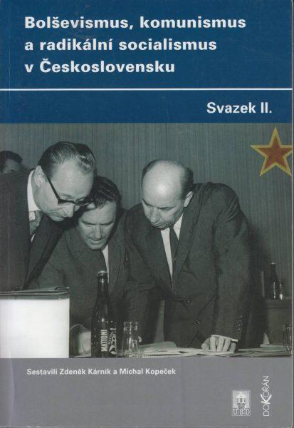 Bolševismus, komunismus a radikální socialismus v Československu. Sv. 2