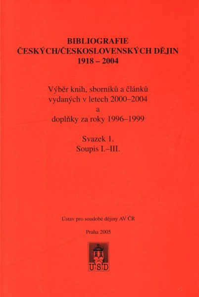 Bibliografie českých/československých dějin 1918–2004. Výběr knih, sborníků a článků vydaných v letech 2000–2004 a doplňky za roky 1996–1999