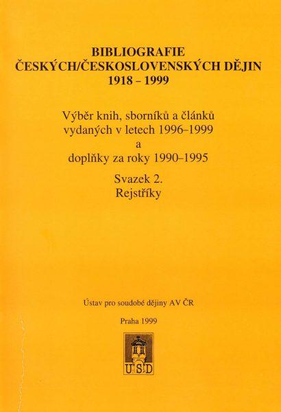 Bibliografie českých/československých dějin 1918–1999. Výběr knih, sborníků a článků vydaných v letech 1996–1999 a doplňky za roky 1990–1995