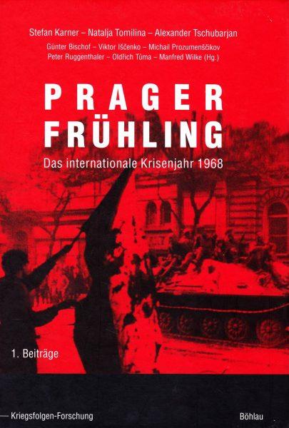 Prager Frühling. Das internationale Krisenjahr. Band 1. Beiträge