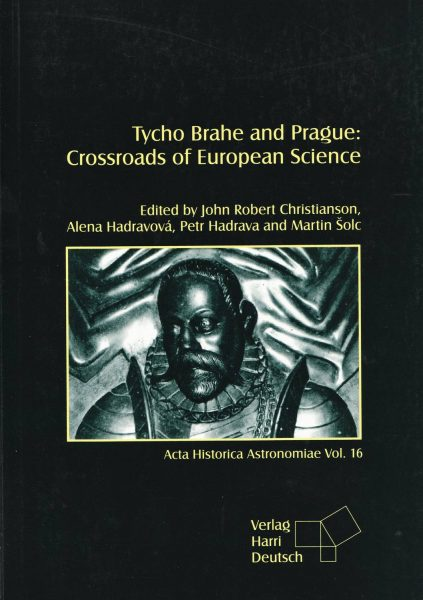 Tycho Brahe and Prague. Crossroads of European Science