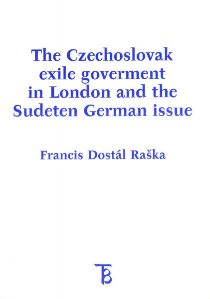 Czechoslovak Exile Government in London and the Sudeten German Issue