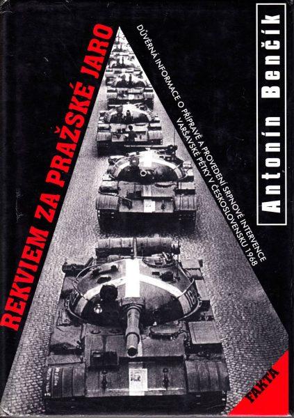 Rekviem za Pražské jaro. Důvěrná informace o přípravě a provedení srpnové intervence varšavské pětky v Československu 1968