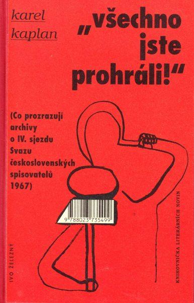 """""""Všechno jste prohráli!"""" Co prozrazují archivy o IV. sjezdu Svazu československých spisovatelů 1967"""