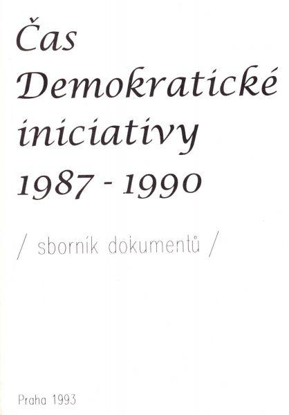 Čas demokratické iniciativy 1987–1990. Sborník dokumentů
