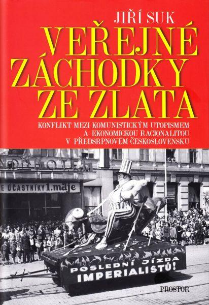Veřejné záchodky ze zlata. Konflikt mezi komunistickým utopismem a ekonomickou racionalitou v předsrpnovém Československu