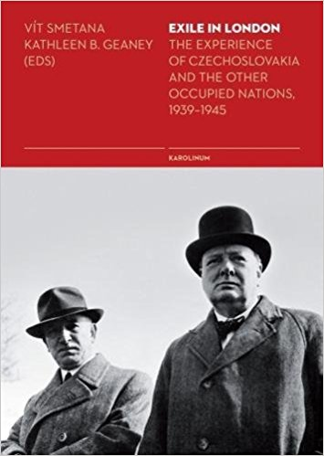 Exile in London. The Experience of Czechoslovakia and the Other Occupied Nations, 1939–1945