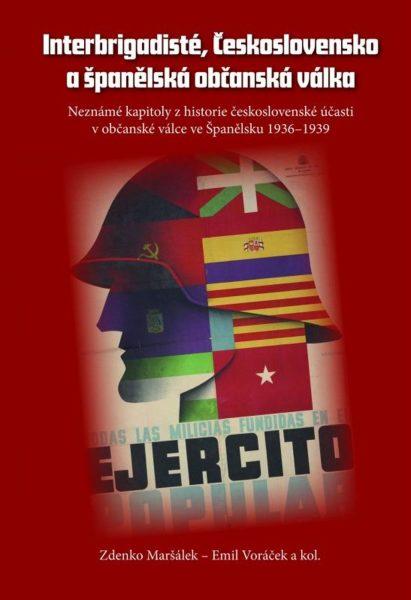 Interbrigadisté, Československo a španělská občanská válka. Neznámé kapitoly z historie československé účasti v občanské válce ve Španělsku 1936–1939