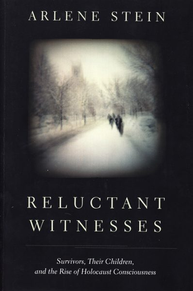 Reluctant witnesses : survivors, their children, and the rise of holocaust consciousness