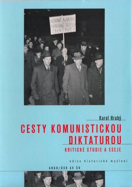 Cesty komunistickou diktaturou. Kritické studie a eseje