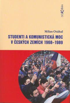 Studenti a komunistická moc v českých zemích 1968–1989