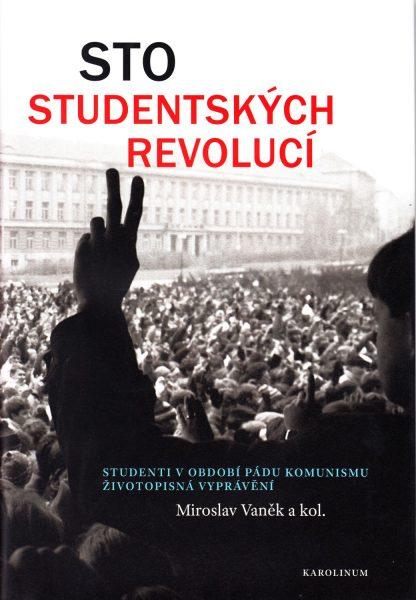 Sto studentských revolucí. Studenti v období pádu komunismu - životopisná vyprávění