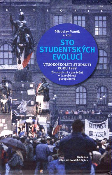 Sto studentských evolucí. Vysokoškolští studenti roku 1989. Životopisná vyprávění v časosběrné perspektivě