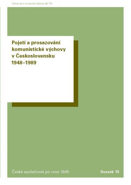 Pojetí a prosazování komunistické výchovy v Československu 1948–1989
