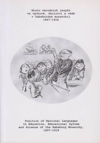 Místo národních jazyků ve výchově, školství a vědě vhabsburské monarchii 1867–1918