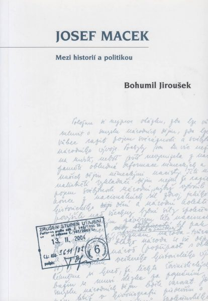 Josef Macek. Mezi historií a politikou